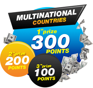 MULTINATIONAL CUNTRIES 1ST prize 300 POINTS,2ND prize 200 POINTS,3RD prize 100 POINTS